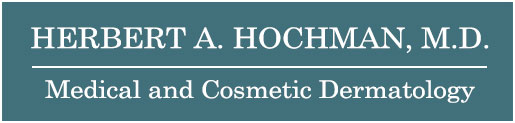 Herbert A. Hochman, M.D. - Medical and Cosmetic Dermatolgy